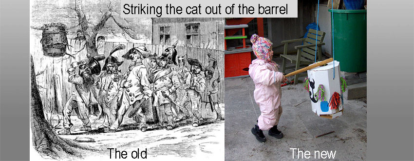 Striking the cat out of the barrel Dutch festival