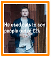 He used cats to con people out of £2k