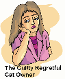 The guilty regretful cat owner