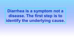 Diarrhea is a symptom